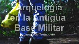 ARQUEOLOGIA EN LA ANTIGUA BASE MILITAR